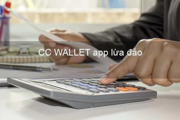 CC WALLET app lừa đảo