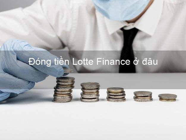 Đóng tiền Lotte Finance ở đâu