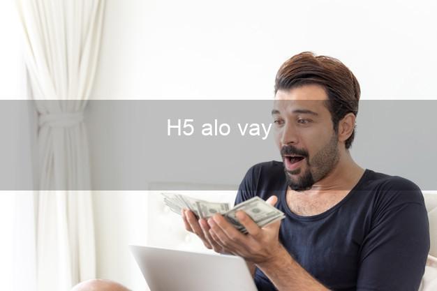 H5 alo vay