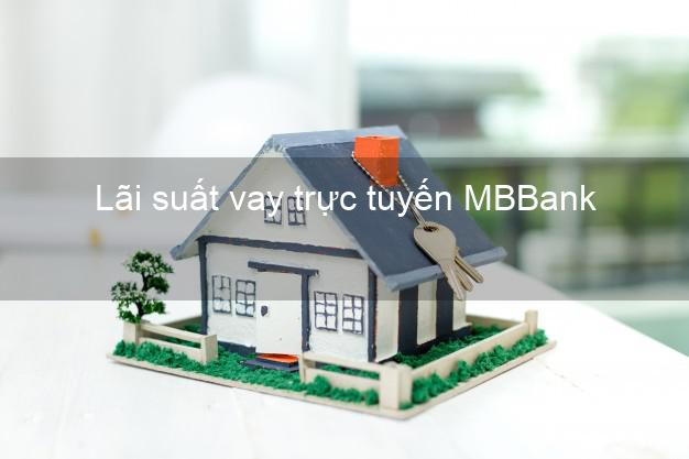 Lãi suất vay trực tuyến MBBank