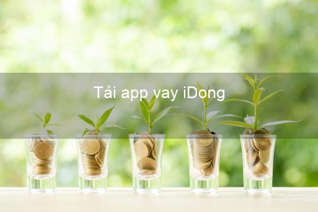 Tải app vay iDong