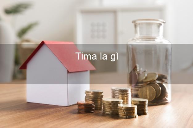 Tima la gì