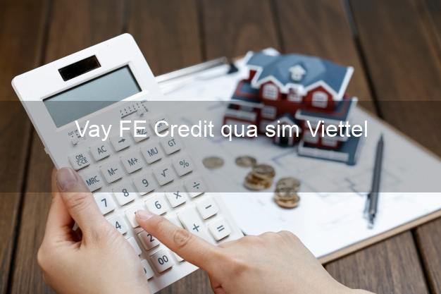Vay FE Credit qua sim Viettel