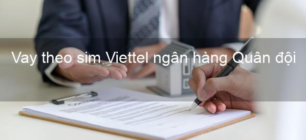 Vay theo sim Viettel ngân hàng Quân đội