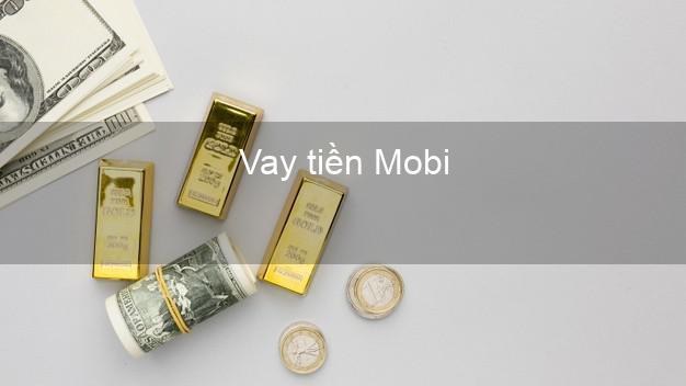 Vay tiền Mobi