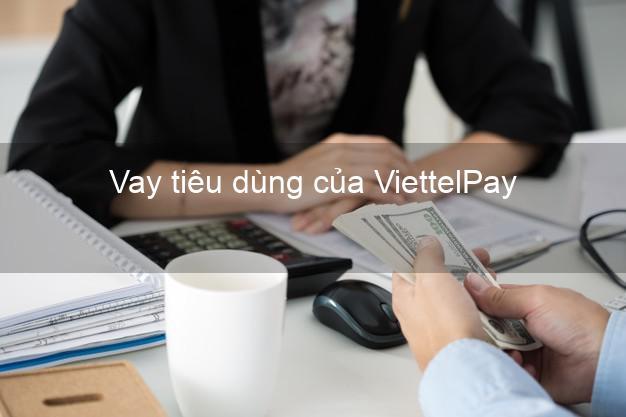 Vay tiêu dùng của ViettelPay