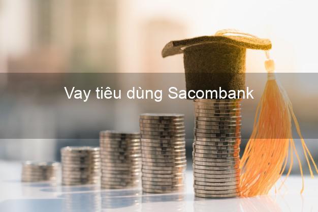 Vay tiêu dùng Sacombank