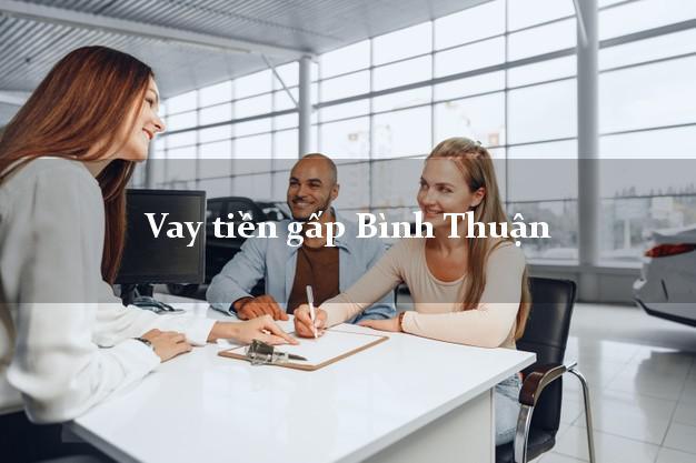 Làm sao để Vay tiền gấp Bình Thuận có ngay 20 triệu