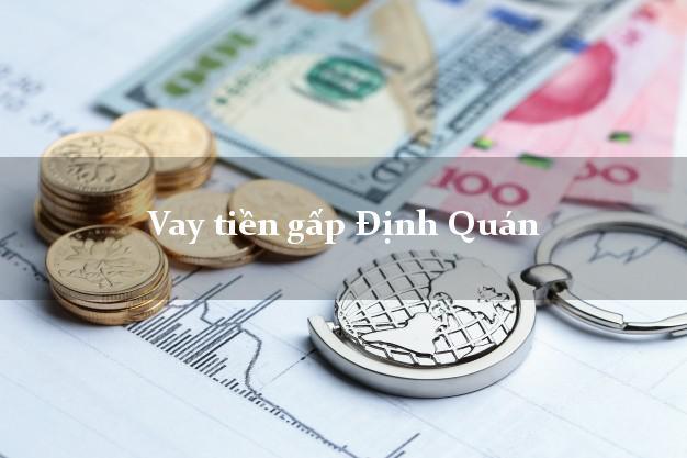 Hướng dẫn Vay tiền gấp Định Quán Đồng Nai có ngay 20 triệu chỉ trong 30 phút