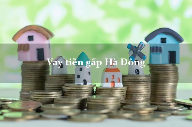 Làm sao để Vay tiền gấp Hà Đông Hà Nội chỉ cần CMND