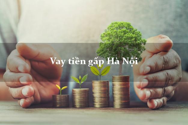 Công ty cho Vay tiền gấp Hà Nội có ngay trong 10 phút