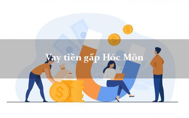 Kinh nghiệm Vay tiền gấp Hóc Môn Hồ Chí Minh thủ tục đơn giản