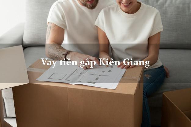 Công ty cho Vay tiền gấp Kiên Giang có ngay trong 15 phút