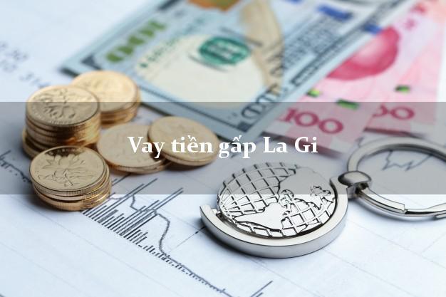 Kinh nghiệm Vay tiền gấp La Gi Bình Thuận không cần thế chấp