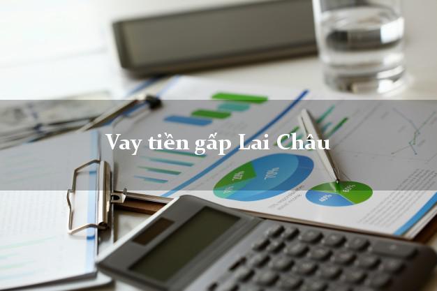 Dịch vụ cho Vay tiền gấp Lai Châu thủ Tục đơn giản