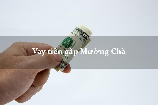 Bí quyết Vay tiền gấp Mường Chà Điện Biên nhận tiền ngay