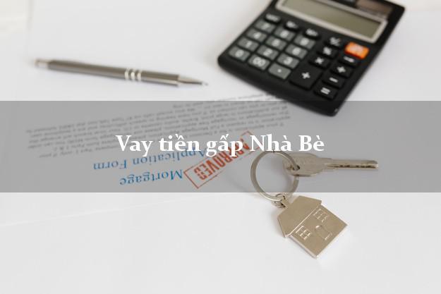 Địa chỉ cho Vay tiền gấp Nhà Bè Hồ Chí Minh chỉ cần CMND
