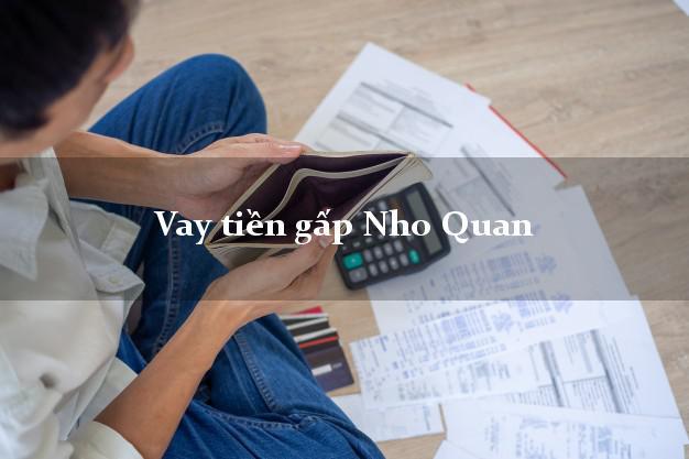Dịch vụ cho Vay tiền gấp Nho Quan Ninh Bình nhận tiền ngay