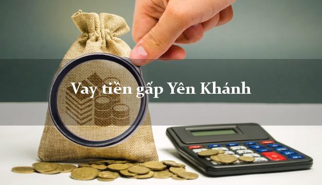 Làm sao để Vay tiền gấp Yên Khánh Ninh Bình có ngay trong 10 phút