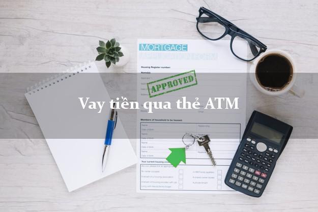 Vay tiền qua thẻ ATM Lãi Suất Thấp