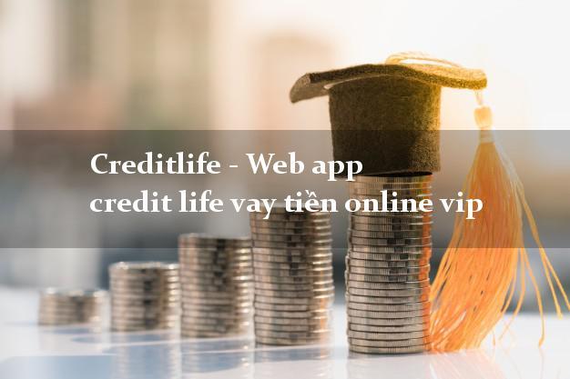 Creditlife - Web app credit life vay tiền online vip không lãi suất