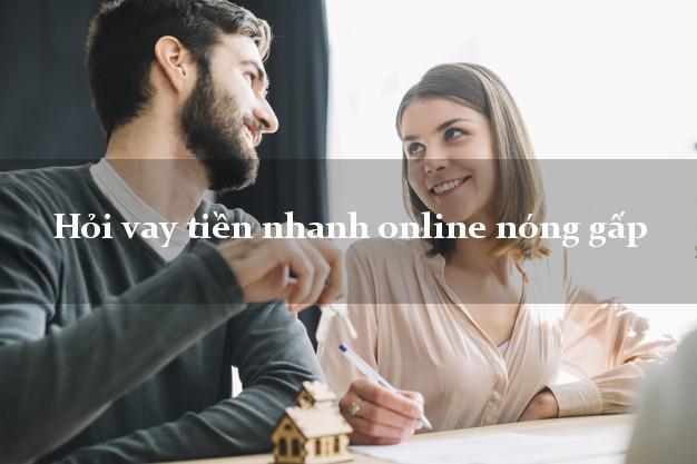 Hỏi vay tiền nhanh online nóng gấp hỗ trợ nợ xấu