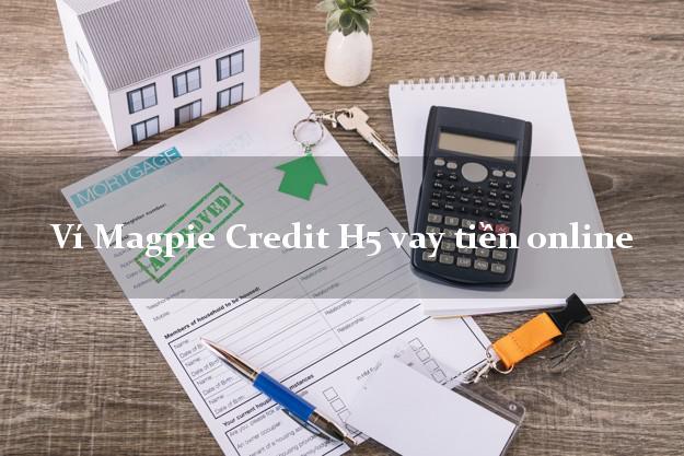 Ví Magpie Credit H5 vay tiền online không cần CMND gốc
