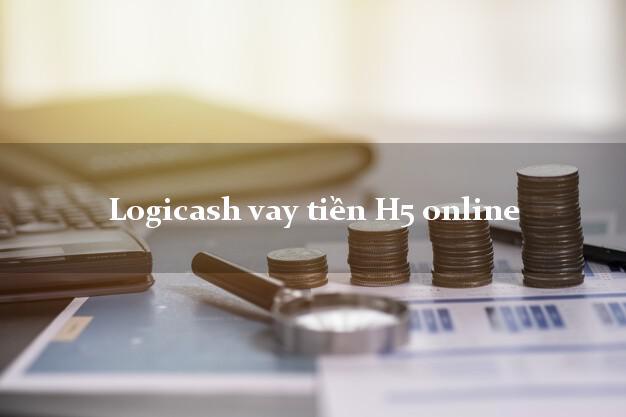 Logicash vay tiền H5 online lấy liền trong ngày